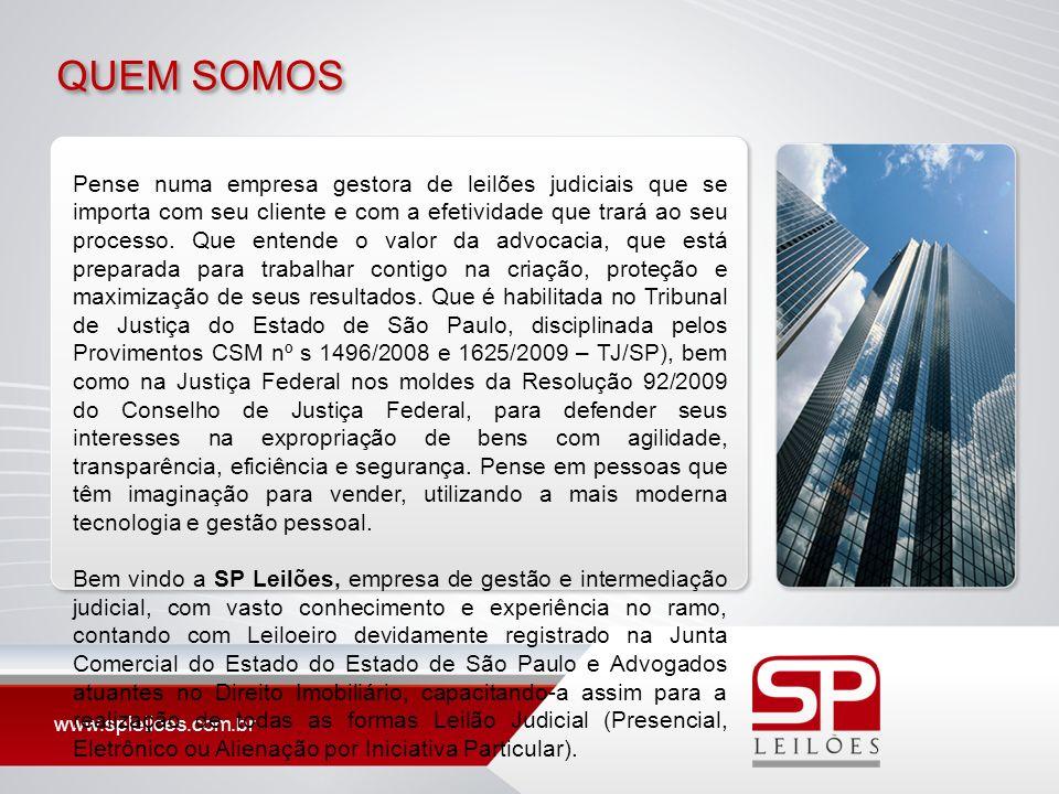 www.spleiloes.com.br QUEM SOMOS Pense numa empresa gestora de leilões judiciais que se importa com seu cliente e com a efetividade que trará ao seu pr