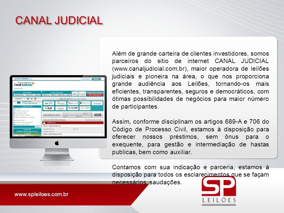 www.spleiloes.com.br CANAL JUDICIAL Além de grande carteira de clientes investidores, somos parceiros do sitio de internet CANAL JUDICIAL (www.canalju