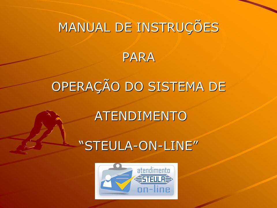 Instruções para operação do STEULA-ON-LINE Acesse www.steula.com.br www.steula.com.br No canto superior direito da tela, clique no logotipo Então digite seu login (número fornecido pela STEULA para cada cliente) Digite seu CNPJ completo no formato xx.xxx.xxx/xxxx-xx.
