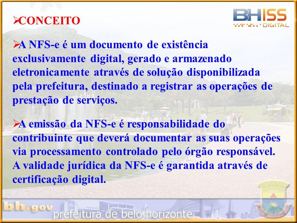 CONCEITO A NFS-e é um documento de existência exclusivamente digital, gerado e armazenado eletronicamente através de solução disponibilizada pela pref