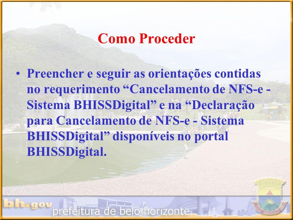 Como Proceder Preencher e seguir as orientações contidas no requerimento Cancelamento de NFS-e - Sistema BHISSDigital e na Declaração para Cancelament
