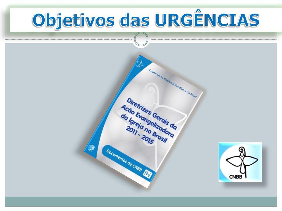 Objetivos Específicos Objetivos Específicos das Urgências das Urgências Objetivos Específicos Objetivos Específicos das Urgências das Urgências Para ajudar na operacionalização das DGAE 2001 – 2015, os assessores (as) da CNBB elaboraram objetivos específicos para as cinco urgências.