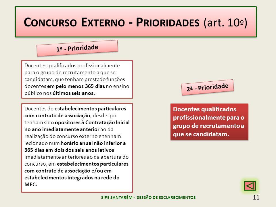 1ª - Prioridade 2ª - Prioridade Docentes qualificados profissionalmente para o grupo de recrutamento a que se candidatam, que tenham prestado funções