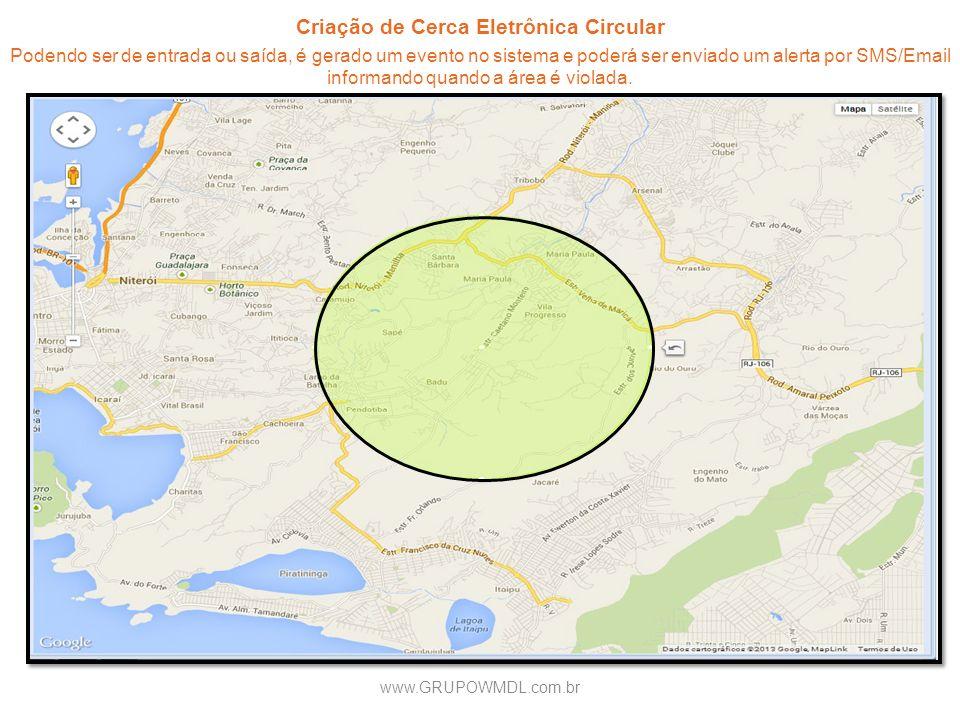Criação de Cerca Eletrônica Circular Podendo ser de entrada ou saída, é gerado um evento no sistema e poderá ser enviado um alerta por SMS/Email infor