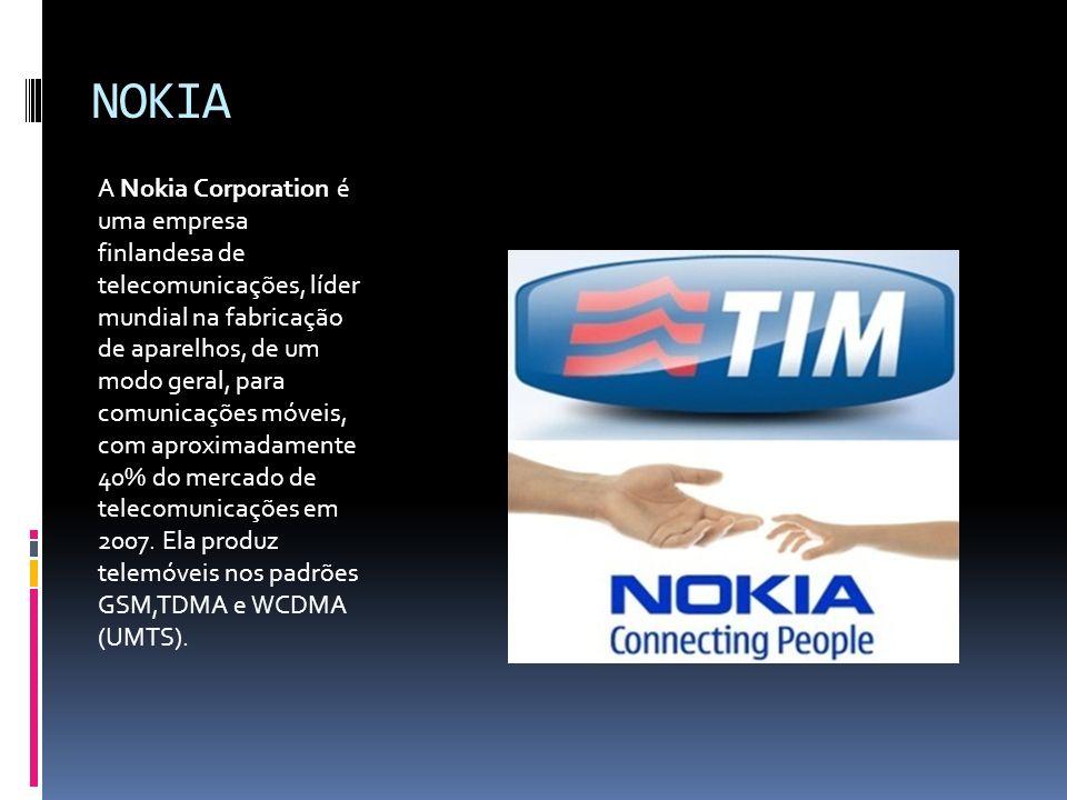 NOKIA A Nokia Corporation é uma empresa finlandesa de telecomunicações, líder mundial na fabricação de aparelhos, de um modo geral, para comunicações