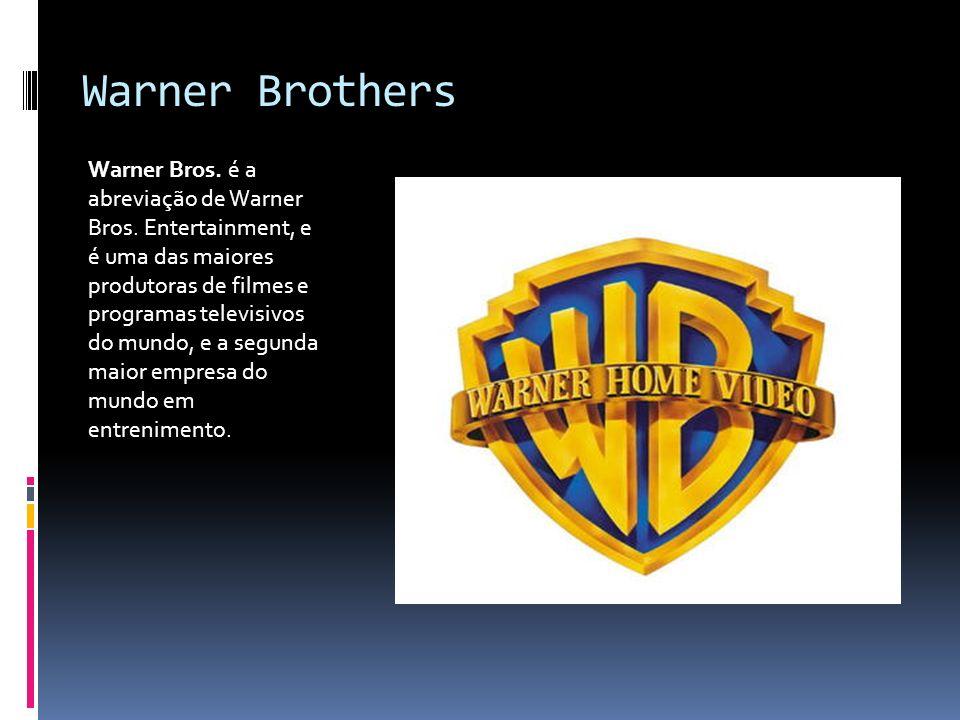 Warner Brothers Warner Bros. é a abreviação de Warner Bros. Entertainment, e é uma das maiores produtoras de filmes e programas televisivos do mundo,