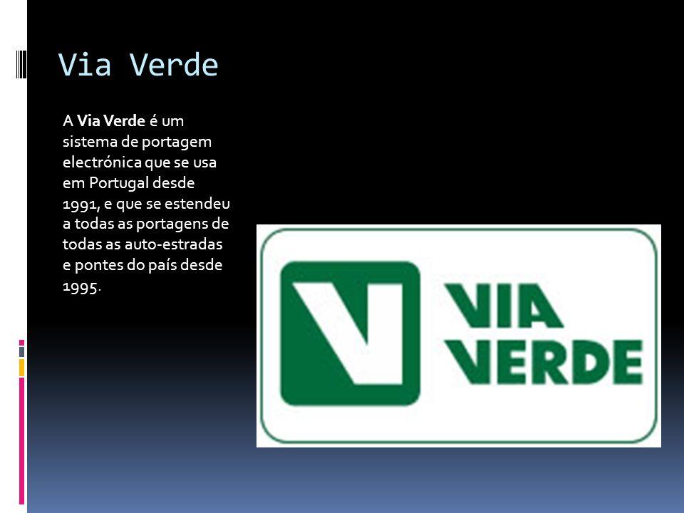 Via Verde A Via Verde é um sistema de portagem electrónica que se usa em Portugal desde 1991, e que se estendeu a todas as portagens de todas as auto-