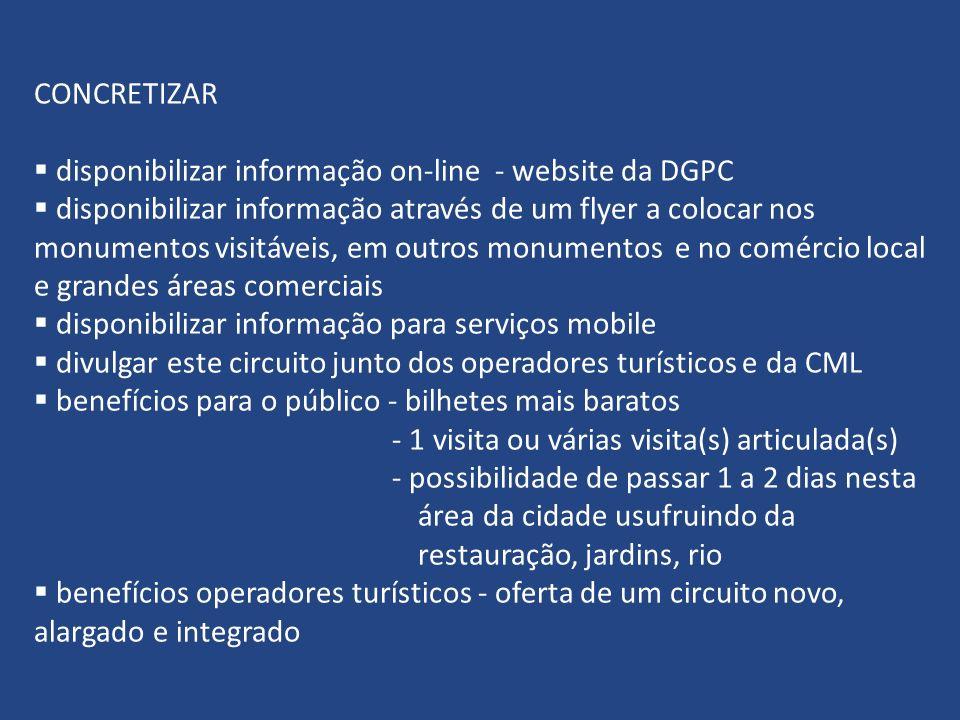 CONCRETIZAR disponibilizar informação on-line - website da DGPC disponibilizar informação através de um flyer a colocar nos monumentos visitáveis, em
