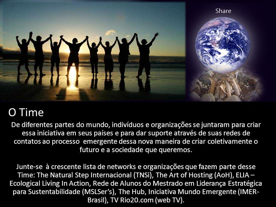 O Time De diferentes partes do mundo, indivíduos e organizações se juntaram para criar essa iniciativa em seus países e para dar suporte através de suas redes de contatos ao processo emergente dessa nova maneira de criar coletivamente o futuro e a sociedade que queremos.
