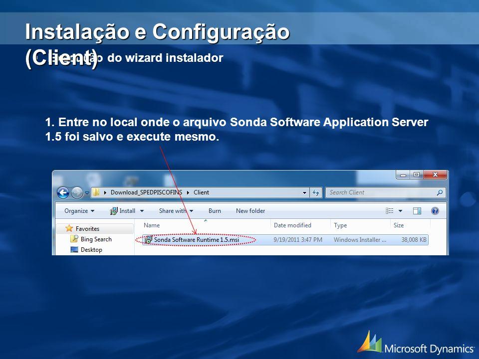 1. Entre no local onde o arquivo Sonda Software Application Server 1.5 foi salvo e execute mesmo. Execução do wizard instalador Instalação e Configura