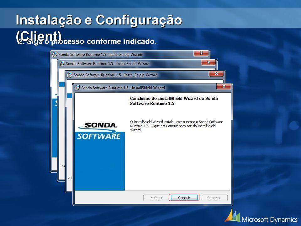 2. Siga o processo conforme indicado. Instalação e Configuração (Client)