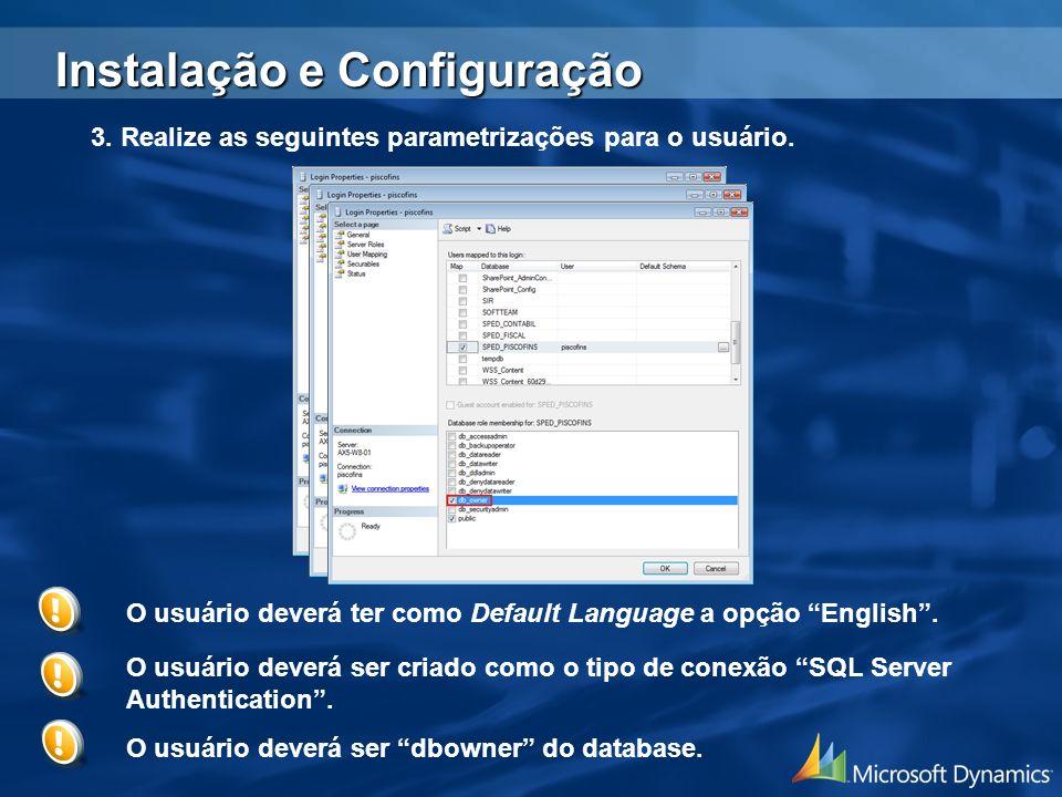 3. Realize as seguintes parametrizações para o usuário. Instalação e Configuração O usuário deverá ter como Default Language a opção English. O usuári