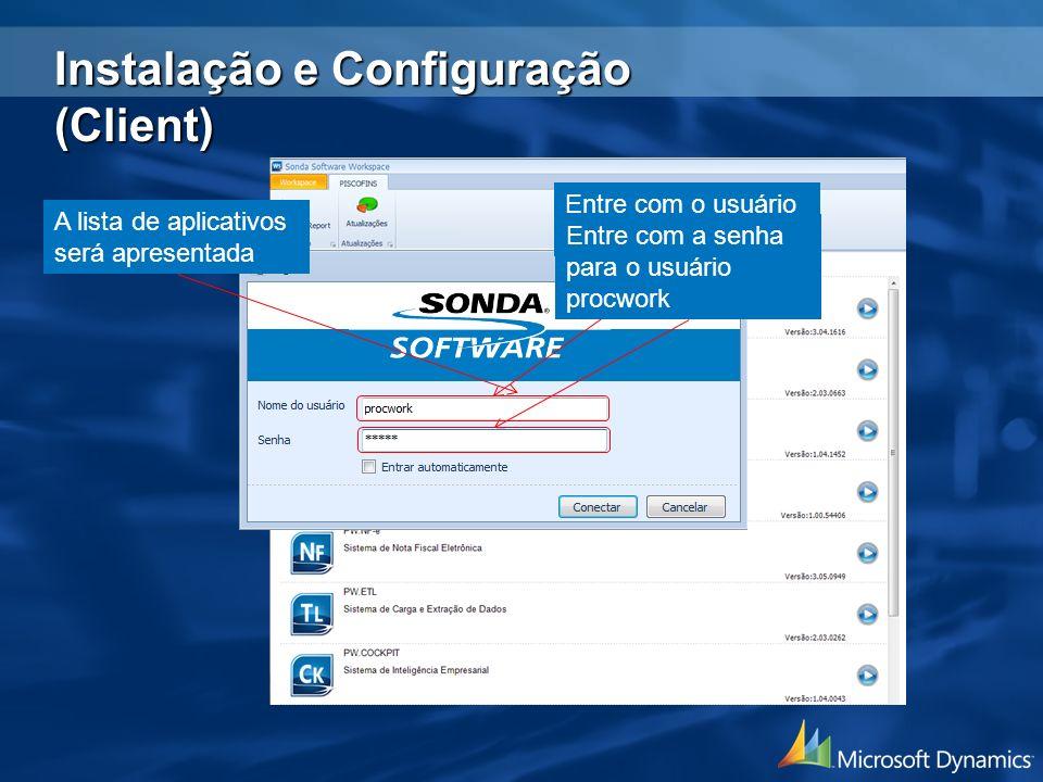 Entre com o usuário procwork Entre com a senha para o usuário procwork A lista de aplicativos será apresentada Instalação e Configuração (Client)