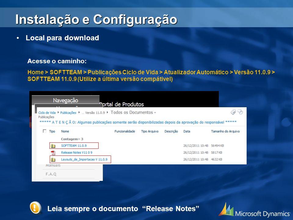 Instalação e Configuração Acesse o caminho: Home > SOFTTEAM > Publicações Ciclo de Vida > Atualizador Automático > Versão 11.0.9 > SOFTTEAM 11.0.9 (Ut