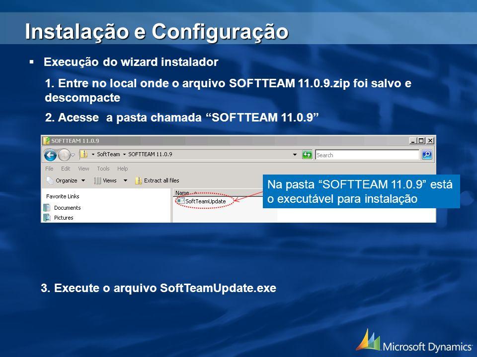 Na pasta SOFTTEAM 11.0.9 está o executável para instalação Execução do wizard instalador 3. Execute o arquivo SoftTeamUpdate.exe 1. Entre no local ond