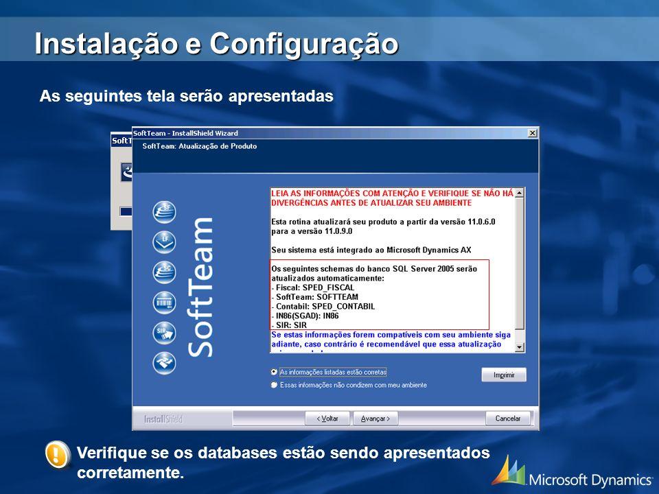 As seguintes tela serão apresentadas Verifique se os databases estão sendo apresentados corretamente. Instalação e Configuração