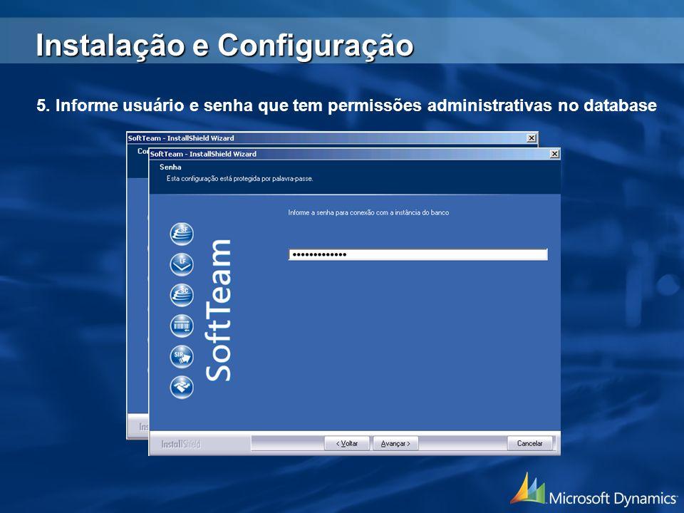5. Informe usuário e senha que tem permissões administrativas no database Instalação e Configuração