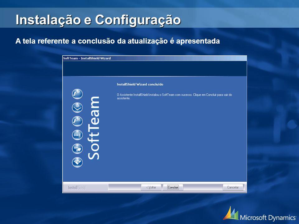 A tela referente a conclusão da atualização é apresentada Instalação e Configuração