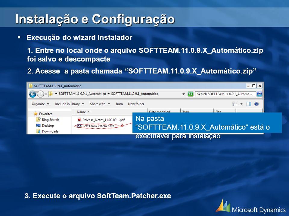 Na pasta SOFTTEAM.11.0.9.X_Automático está o executável para instalação Execução do wizard instalador 3. Execute o arquivo SoftTeam.Patcher.exe 1. Ent