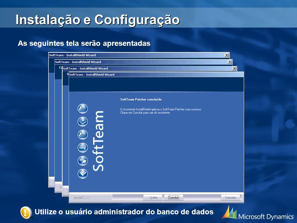 As seguintes tela serão apresentadas Utilize o usuário administrador do banco de dados Instalação e Configuração