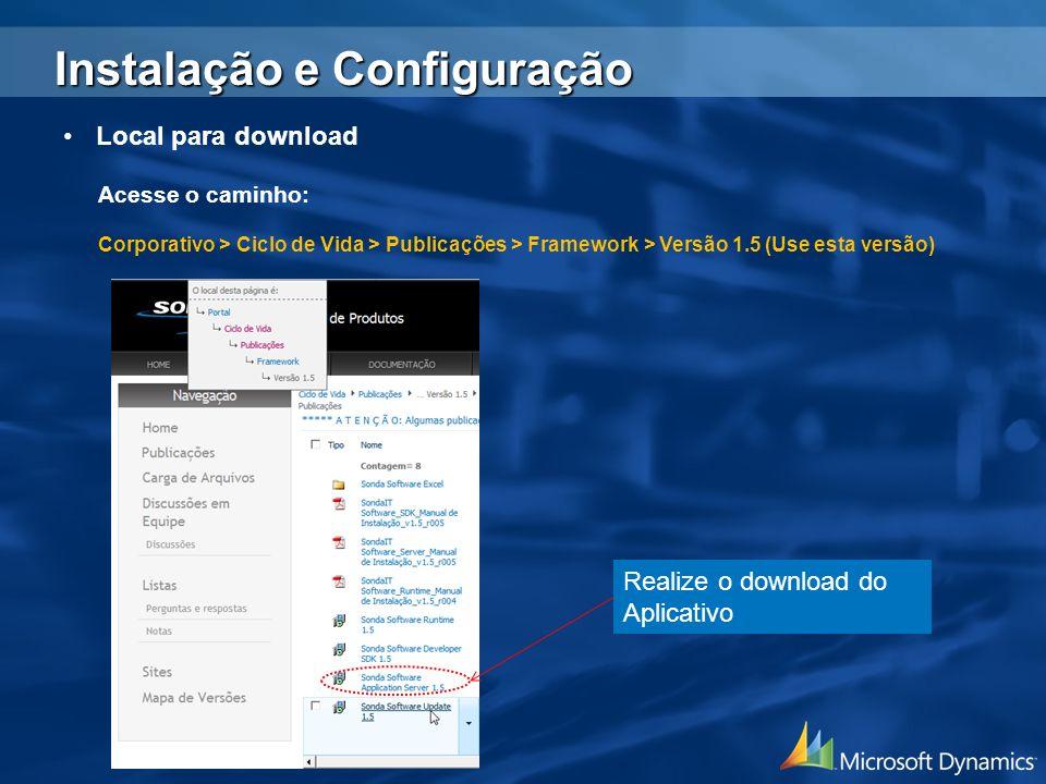 Local para download Acesse o caminho: Corporativo > Ciclo de Vida > Publicações > Framework > Versão 1.5 (Use esta versão) Realize o download do Aplic