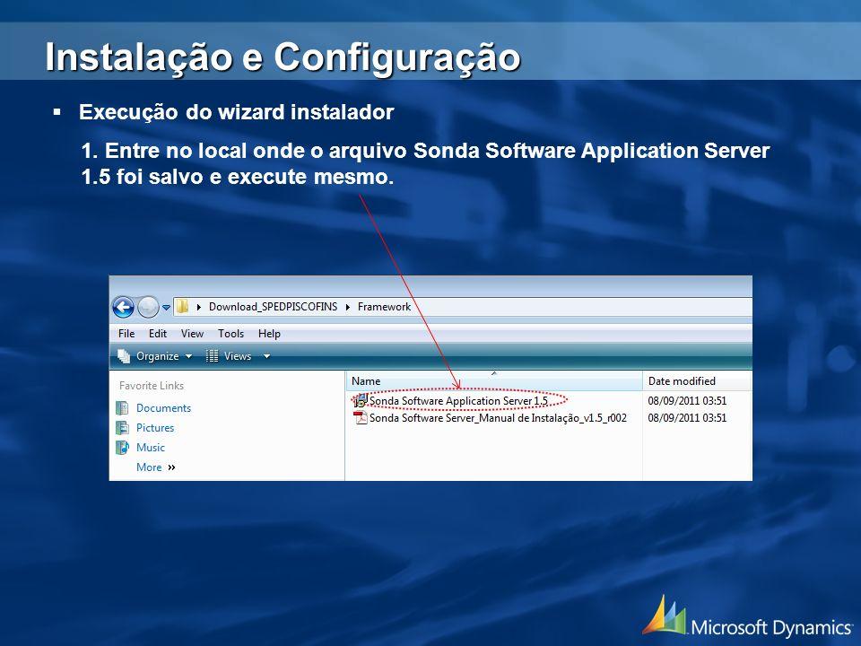 1. Entre no local onde o arquivo Sonda Software Application Server 1.5 foi salvo e execute mesmo. Instalação e Configuração Execução do wizard instala