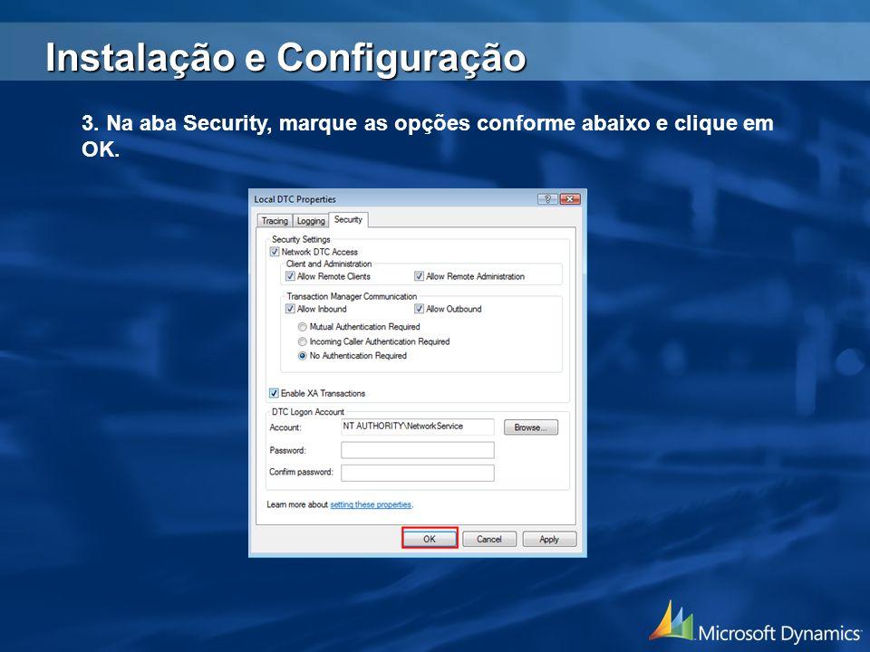3. Na aba Security, marque as opções conforme abaixo e clique em OK. Instalação e Configuração