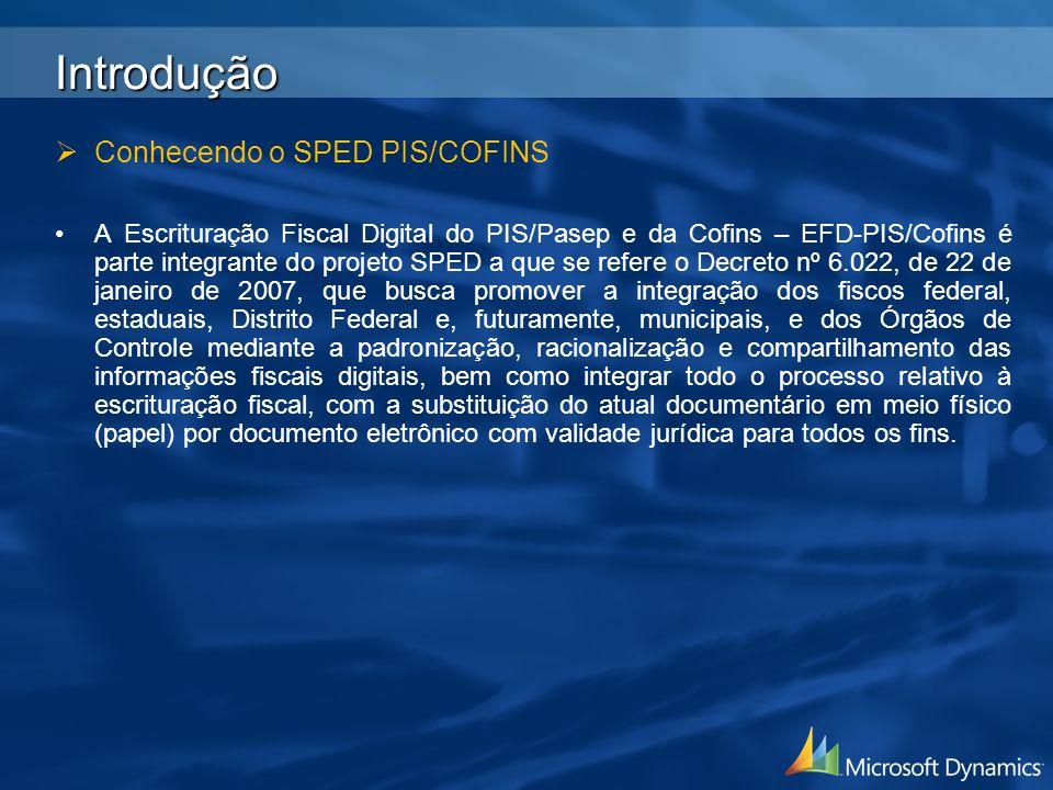 Introdução Conhecendo o SPED PIS/COFINS A Escrituração Fiscal Digital do PIS/Pasep e da Cofins – EFD-PIS/Cofins é parte integrante do projeto SPED a q