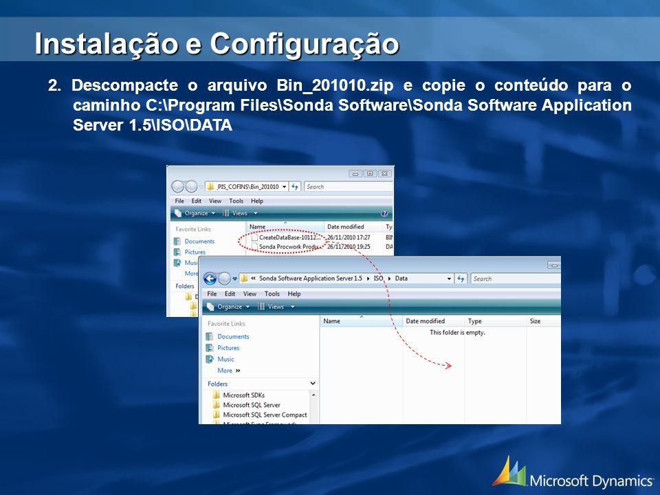 2. Descompacte o arquivo Bin_201010.zip e copie o conteúdo para o caminho C:\Program Files\Sonda Software\Sonda Software Application Server 1.5\ISO\DA