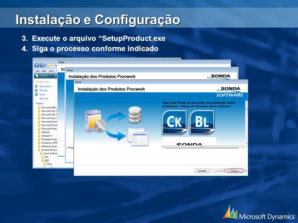 3. Execute o arquivo SetupProduct.exe 4. Siga o processo conforme indicado Instalação e Configuração