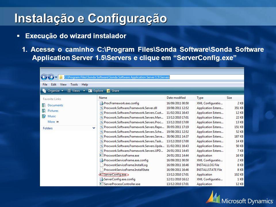 1. Acesse o caminho C:\Program Files\Sonda Software\Sonda Software Application Server 1.5\Servers e clique em ServerConfig.exe Instalação e Configuraç