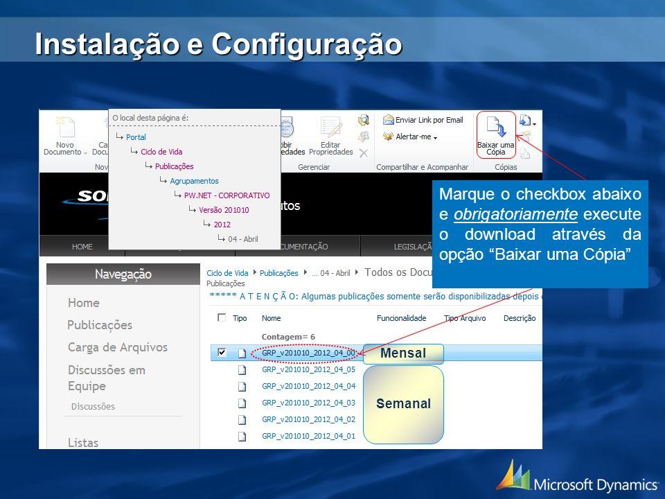 Mensal Semanal Marque o checkbox abaixo e obrigatoriamente execute o download através da opção Baixar uma Cópia Instalação e Configuração