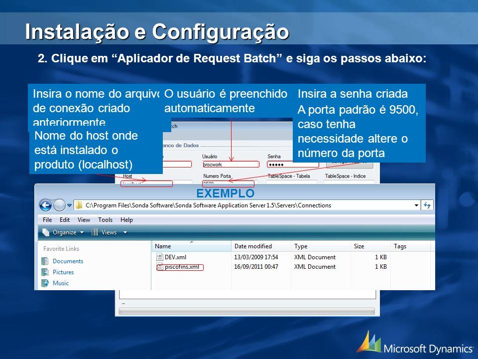 Insira o nome do arquivo de conexão criado anteriormente EXEMPLO O usuário é preenchido automaticamente Insira a senha criada para esse usuário anteri