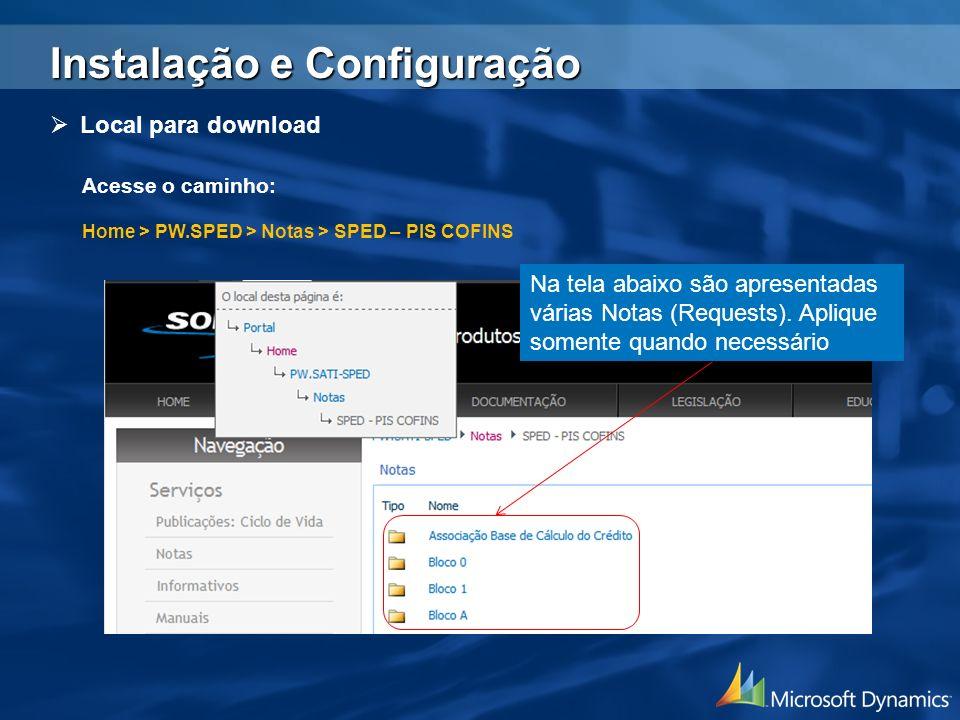 Instalação e Configuração Local para download Acesse o caminho: Home > PW.SPED > Notas > SPED – PIS COFINS Na tela abaixo são apresentadas várias Nota