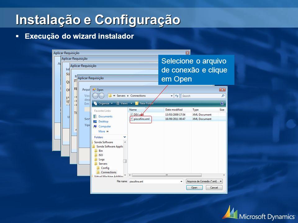 Selecione o arquivo de conexão e clique em Open Execução do wizard instalador Instalação e Configuração