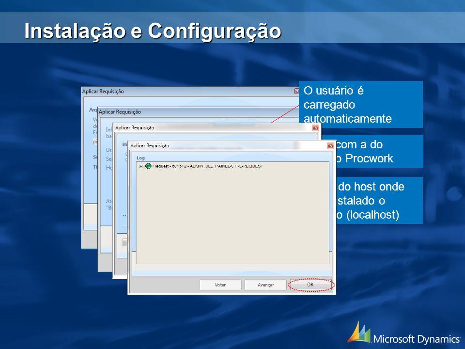 O usuário é carregado automaticamente Entre com a do usuário Procwork Nome do host onde está instalado o produto (localhost) Instalação e Configuração