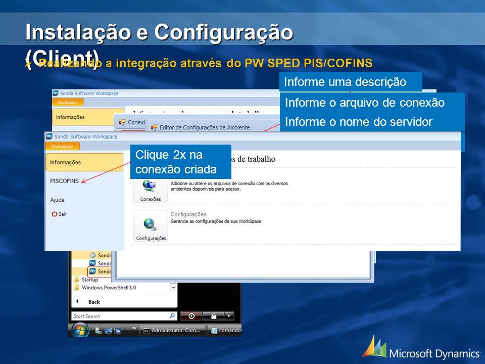Clique em Iniciar > Sonda Software > 1.5.0.0 > Sonda Software Workspace Informe uma descrição Informe o arquivo de conexão criado anteriormente Inform