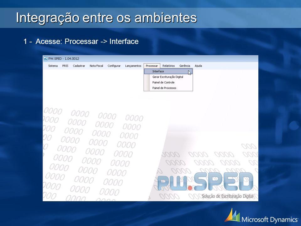 1 - Acesse: Processar -> Interface Integração entre os ambientes