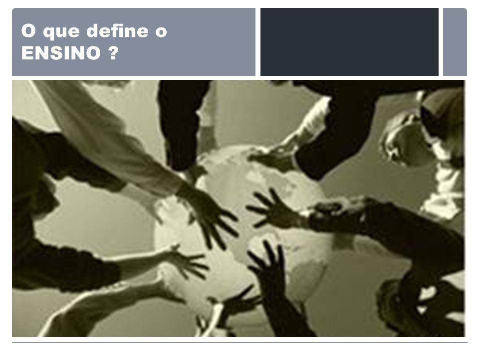 O que define o ENSINO ?