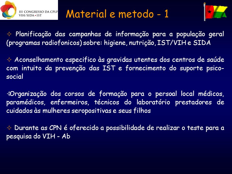 Material e metodo - 1 Planificação das campanhas de informação para a população geral (programas radiofonicos) sobre: higiene, nutrição, IST/VIH e SID