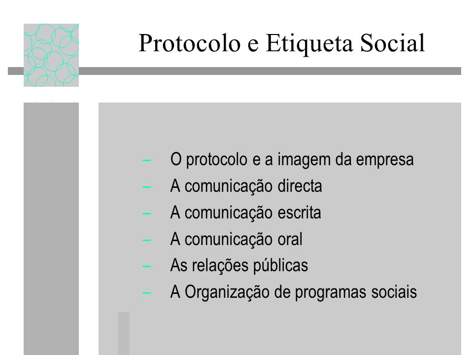 –O protocolo e a imagem da empresa –A comunicação directa –A comunicação escrita –A comunicação oral –As relações públicas –A Organização de programas sociais