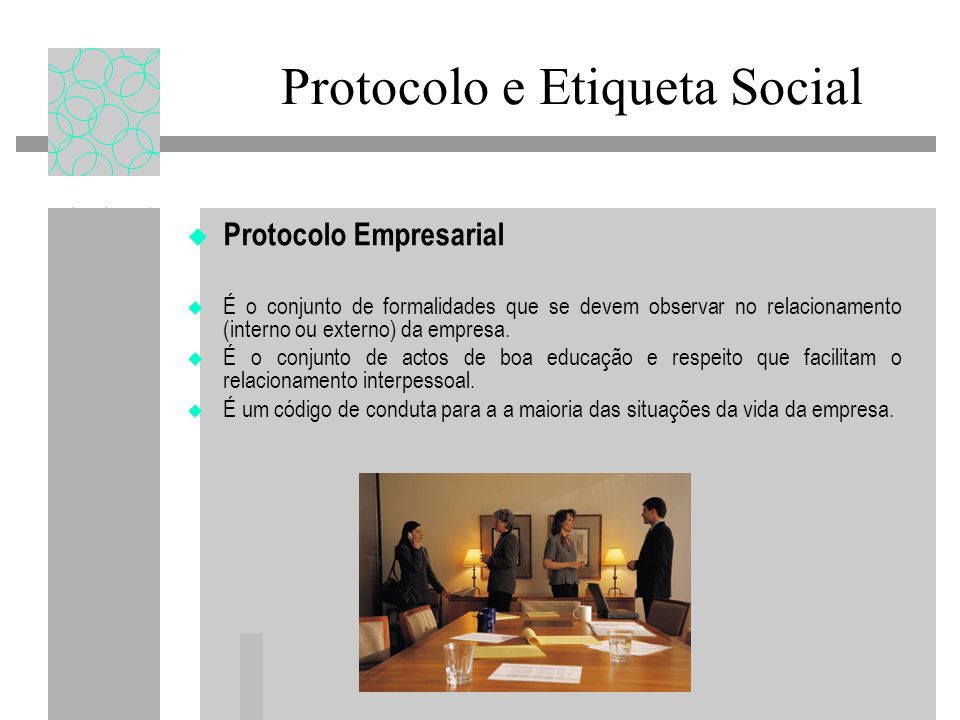 Protocolo e Etiqueta Social A comunicação telefónica é muitas vezes o primeiro contacto que se tem com uma empresa.