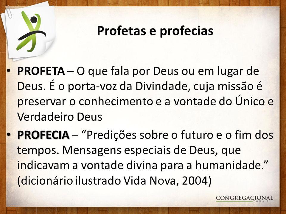Profetas e profecias Historicamente falando...