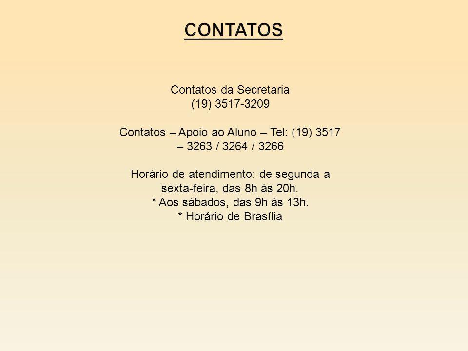 Contatos da Secretaria (19) 3517-3209 Contatos – Apoio ao Aluno – Tel: (19) 3517 – 3263 / 3264 / 3266 Horário de atendimento: de segunda a sexta-feira