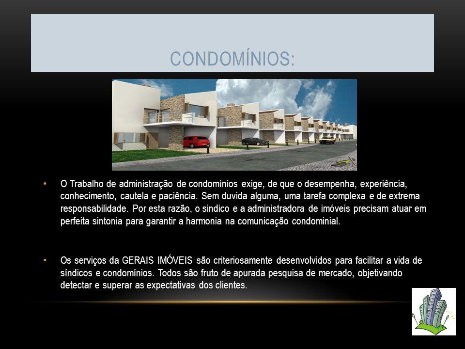 CONDOMÍNIOS: O Trabalho de administração de condomínios exige, de que o desempenha, experiência, conhecimento, cautela e paciência.