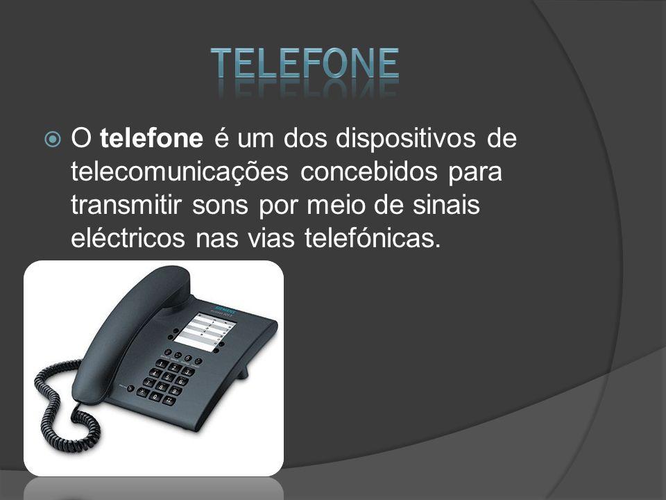 O telefone é um dos dispositivos de telecomunicações concebidos para transmitir sons por meio de sinais eléctricos nas vias telefónicas.