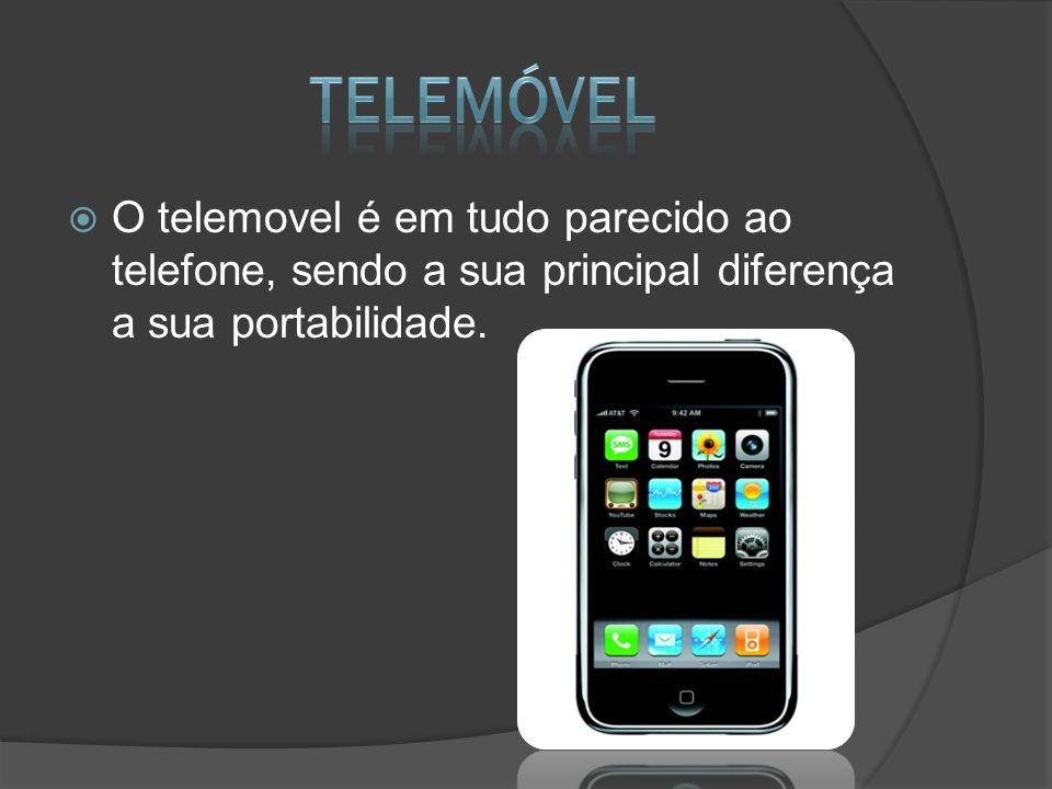 O telemovel é em tudo parecido ao telefone, sendo a sua principal diferença a sua portabilidade.