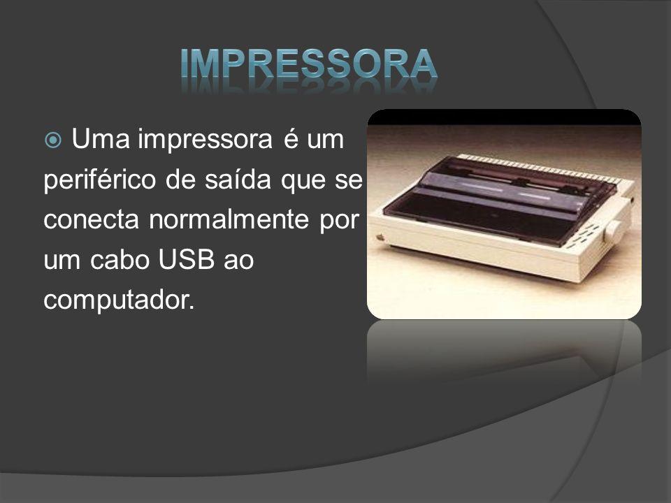 Uma impressora é um periférico de saída que se conecta normalmente por um cabo USB ao computador.