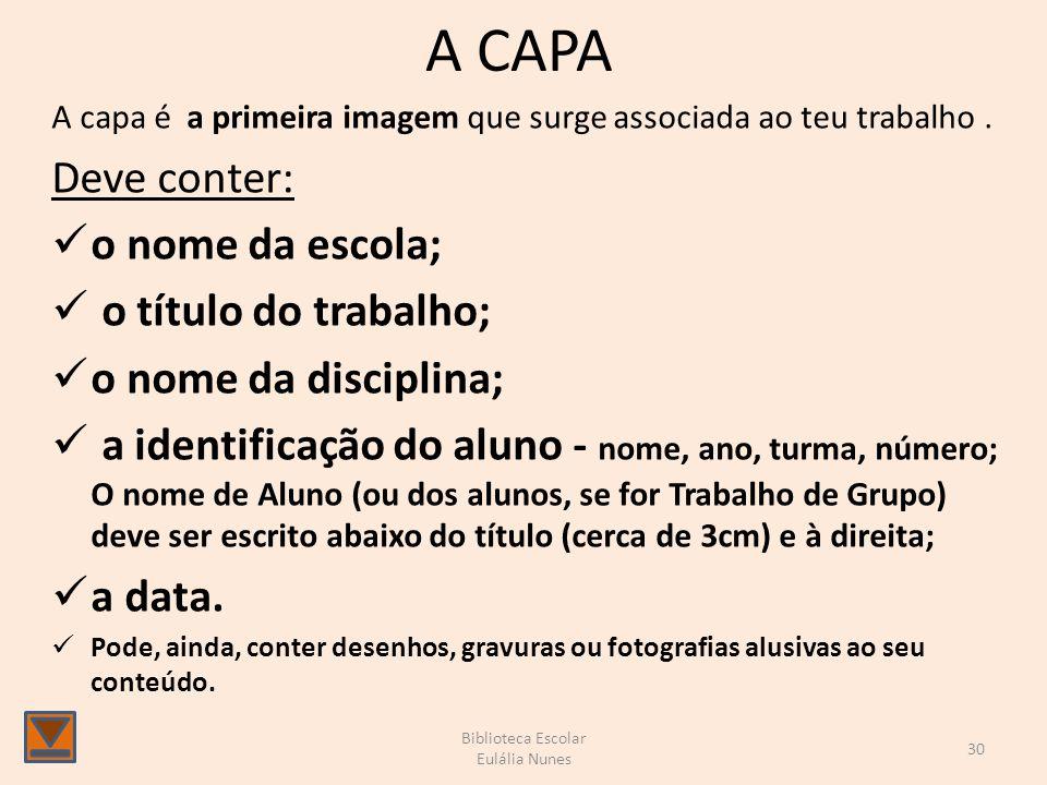 A CAPA A capa é a primeira imagem que surge associada ao teu trabalho.