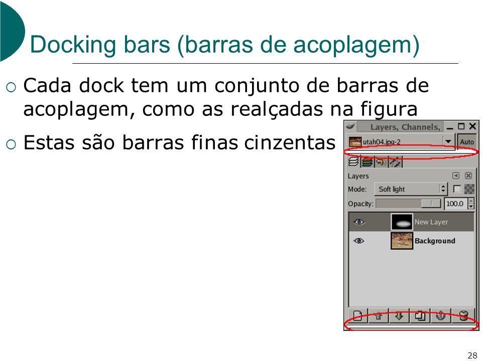 28 Docking bars (barras de acoplagem) Cada dock tem um conjunto de barras de acoplagem, como as realçadas na figura Estas são barras finas cinzentas